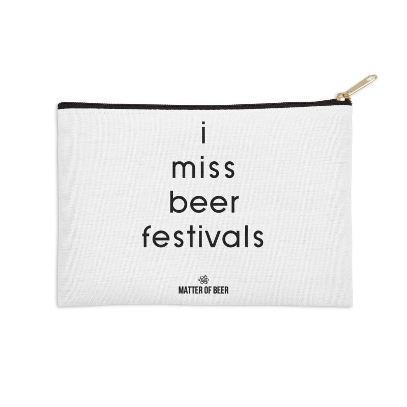 i miss beer festivals Black Accessories Zip Pouch by Matter of Beer Shop