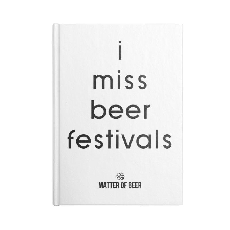 i miss beer festivals Black Accessories Notebook by Matter of Beer Shop