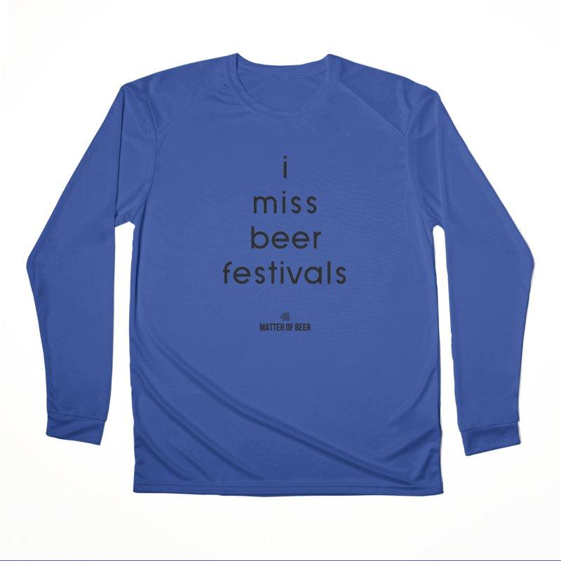 i miss beer festivals Black Men's Longsleeve T-Shirt by Matter of Beer Shop