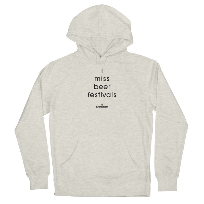 i miss beer festivals Black Men's Pullover Hoody by Matter of Beer Shop