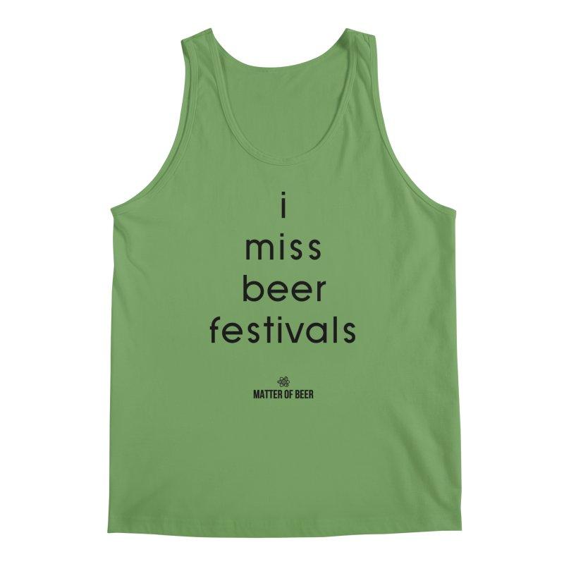 i miss beer festivals Black Men's Tank by Matter of Beer Shop
