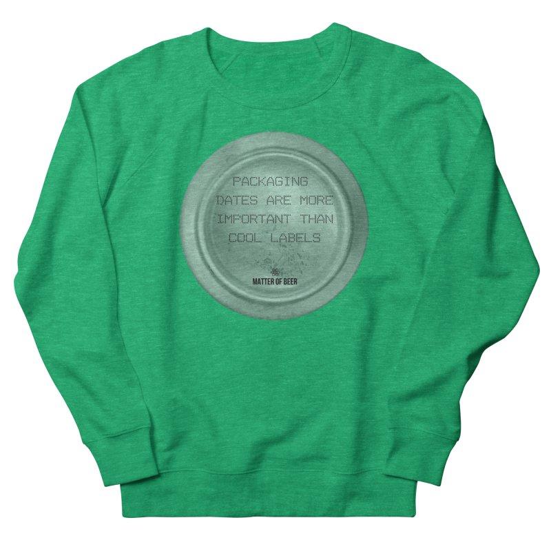 Packaging Dates Women's Sweatshirt by Matter of Beer Shop