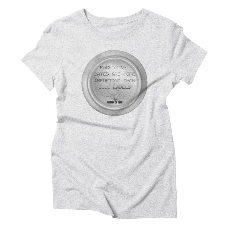 Packaging Dates Women's T-Shirt by Matter of Beer Shop