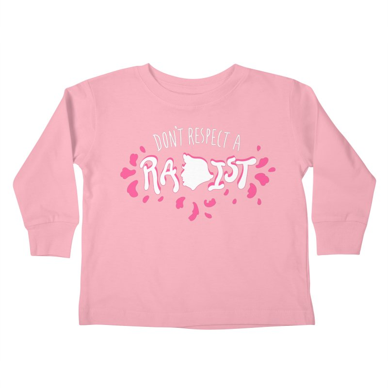 Don't Respect A RA#IST Kids Toddler Longsleeve T-Shirt by Max Marcil Design & Illustration Shop