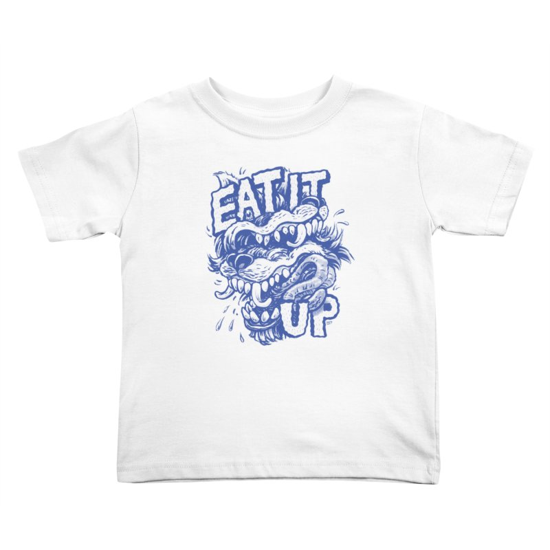 Eat It Up (Blue) Kids Toddler T-Shirt by Max Marcil Shop