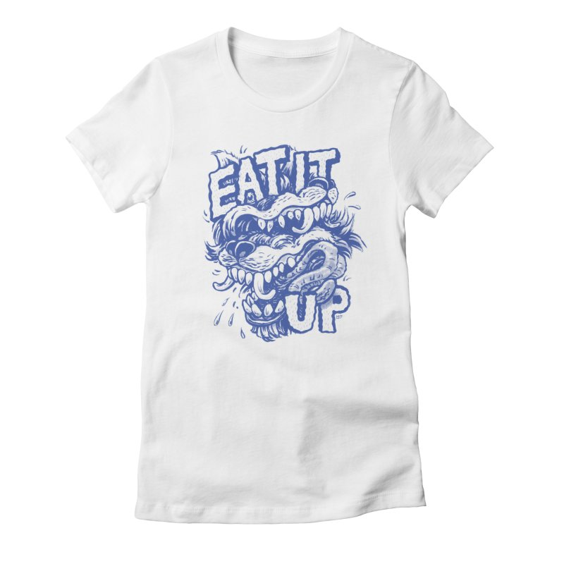 Eat It Up (Blue) Femme T-Shirt by Max Marcil Shop