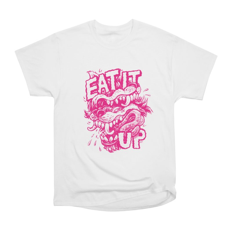 Eat It Up (PINK) Women's Heavyweight Unisex T-Shirt by Max Marcil Shop
