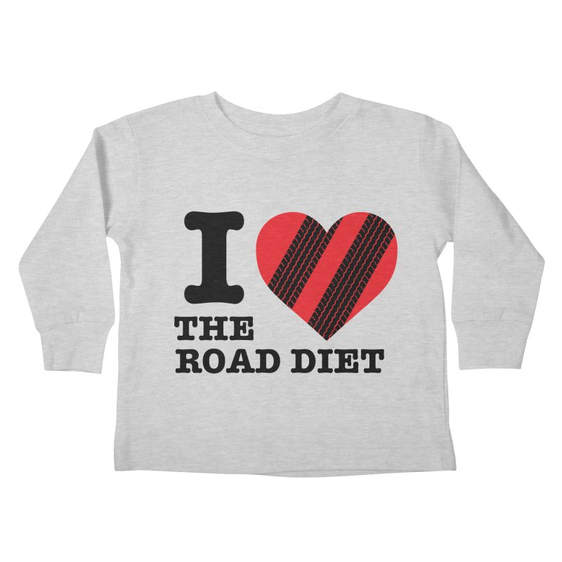 I <3 The Road Diet (or do I?) Kids Toddler Longsleeve T-Shirt by MaximumCarlisle Souvenirs