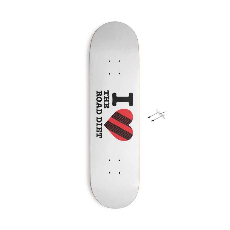 I <3 The Road Diet (or do I?) Accessories Skateboard by MaximumCarlisle Souvenirs