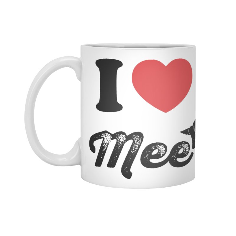 I love Mee Accessories Standard Mug by Mee And The Band