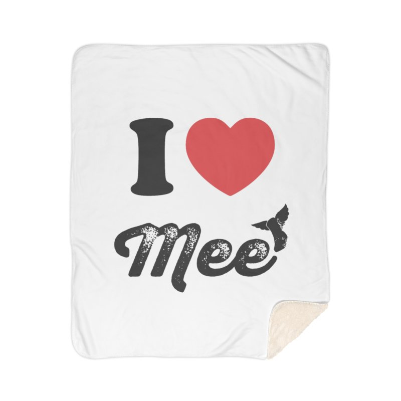 I love Mee Home Sherpa Blanket Blanket by Mee And The Band