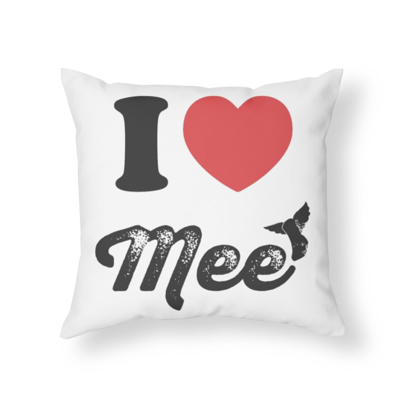 I love Mee Home Throw Pillow by Mee And The Band