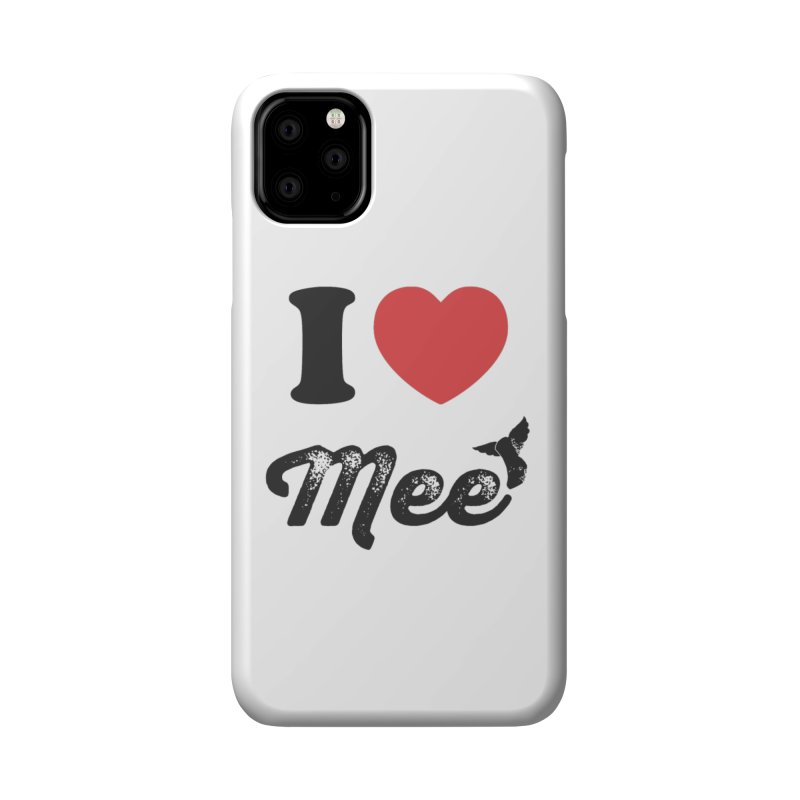I love Mee Accessories Phone Case by Mee And The Band