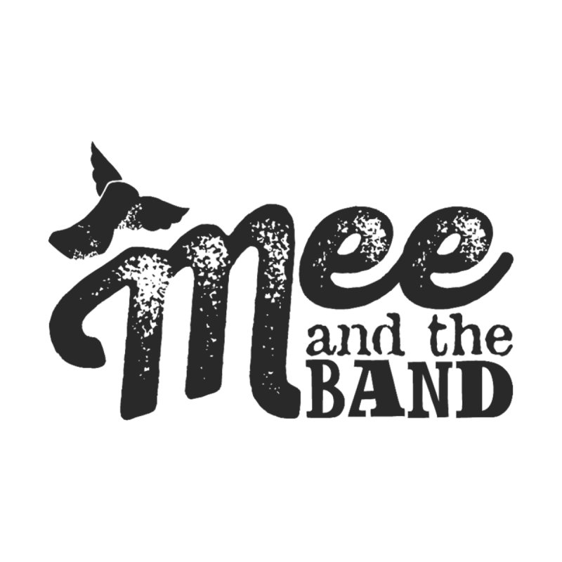 Mee And The Band Women's T-Shirt by Mee And The Band