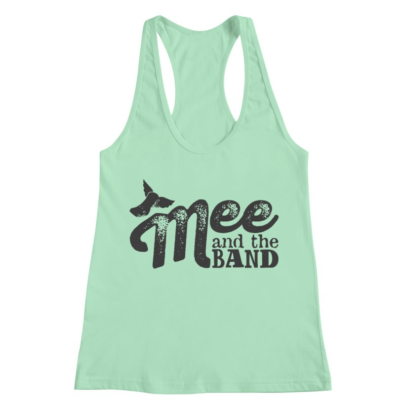 Mee And The Band Women's Racerback Tank by Mee And The Band