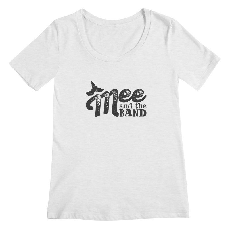 Mee And The Band Women's Scoop Neck by Mee And The Band