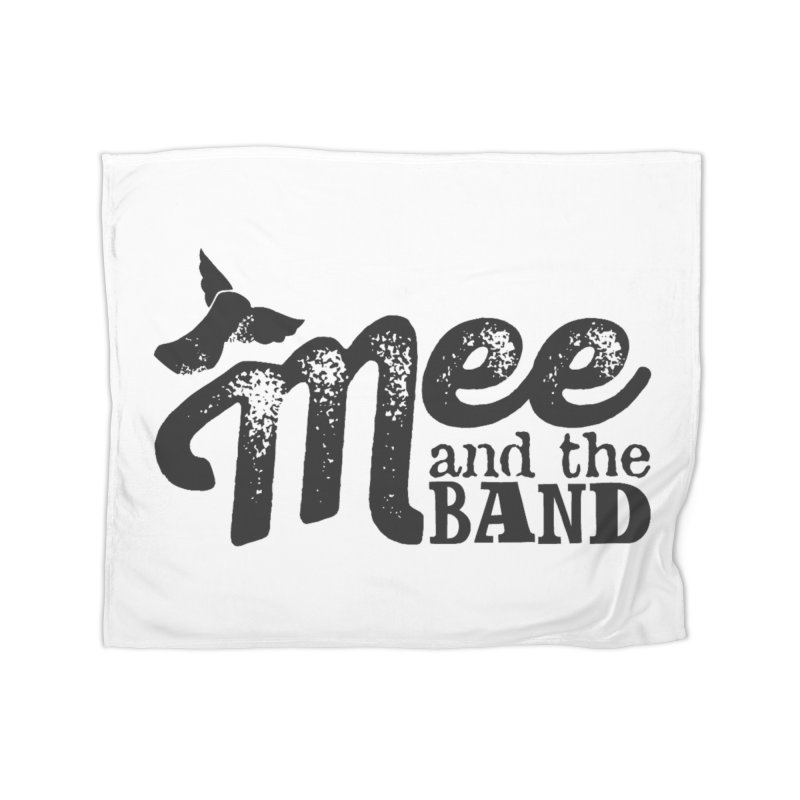 Mee And The Band Home Fleece Blanket Blanket by Mee And The Band