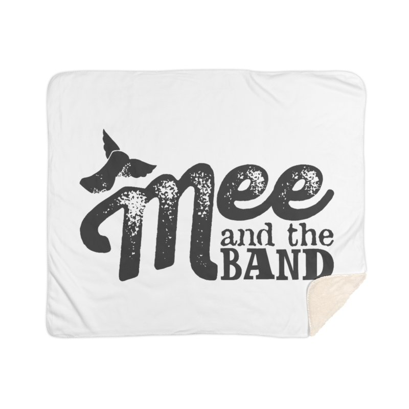 Mee And The Band Home Sherpa Blanket Blanket by Mee And The Band