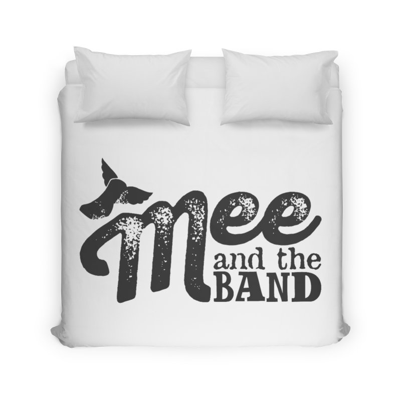 Mee And The Band Home Duvet by Mee And The Band