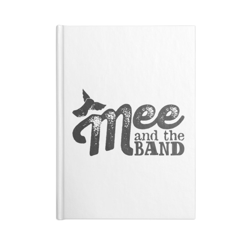 Mee And The Band Accessories Blank Journal Notebook by Mee And The Band