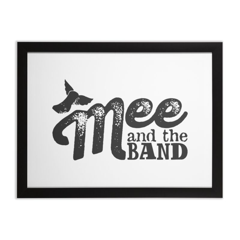 Mee And The Band Home Framed Fine Art Print by Mee And The Band