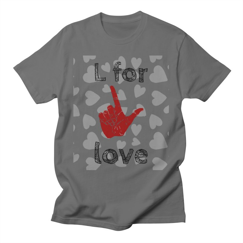 L for Love, Loser Men's T-Shirt by MELOGRAPHICS