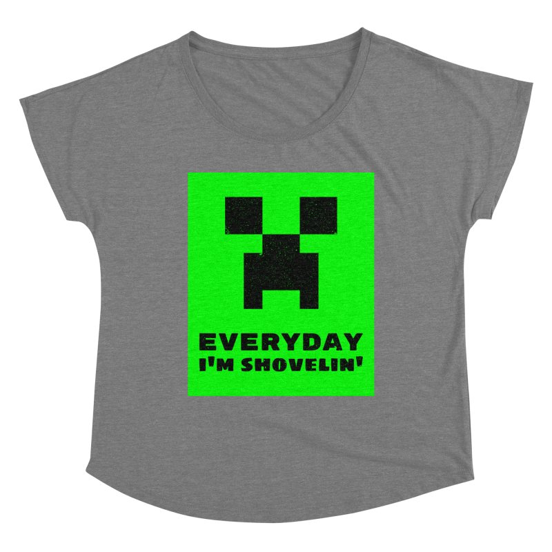 Everyday I'm Shovelin' Women's Scoop Neck by MELOGRAPHICS