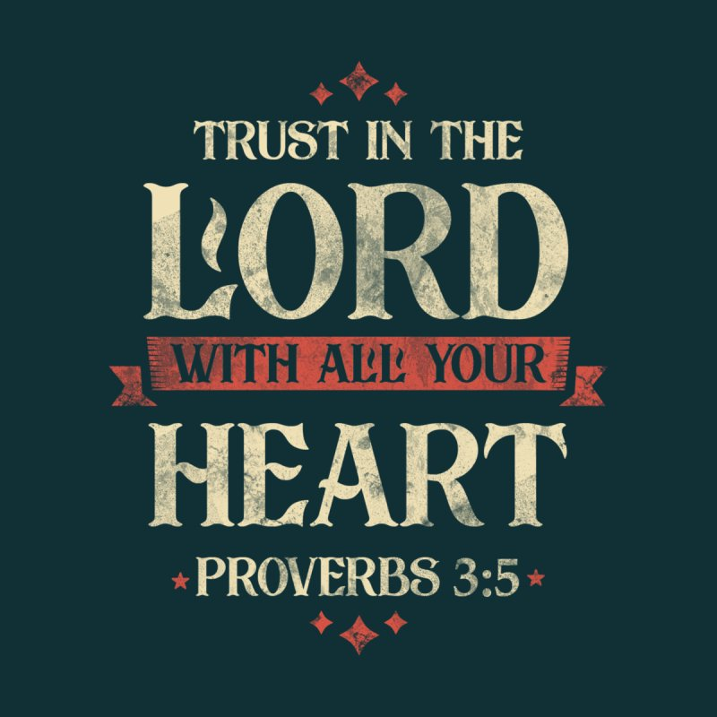 Proverbs 3:5 by RLLBCK Clothing Co.