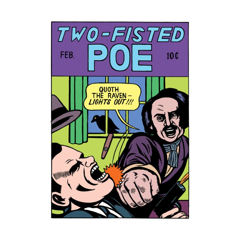 Two-Fisted Poe by Michael Kupperman's Artist Shop