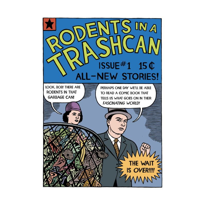 Rodents in a Trashcan by Michael Kupperman's Artist Shop