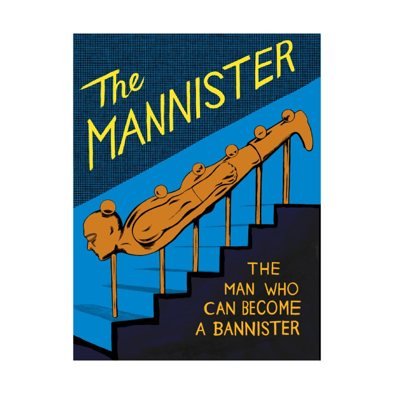 The Mannister by Michael Kupperman's Artist Shop