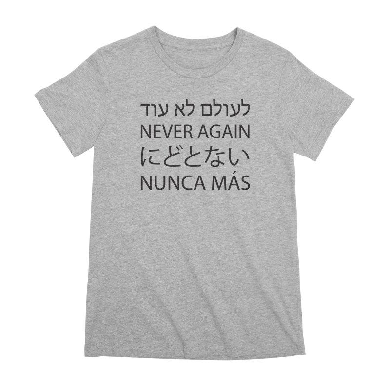 NEVER AGAIN - black text Women's Premium T-Shirt by MicheleJaquis's Artist Shop