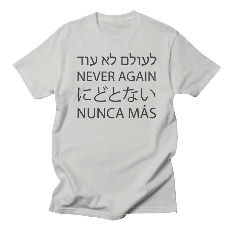 NEVER AGAIN - black text Women's Regular Unisex T-Shirt by MicheleJaquis's Artist Shop