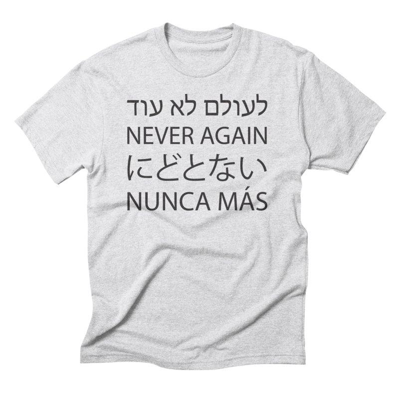 NEVER AGAIN - black text Men's Triblend T-Shirt by MicheleJaquis's Artist Shop