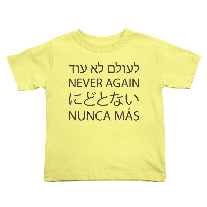 NEVER AGAIN - black text Kids Toddler T-Shirt by MicheleJaquis's Artist Shop