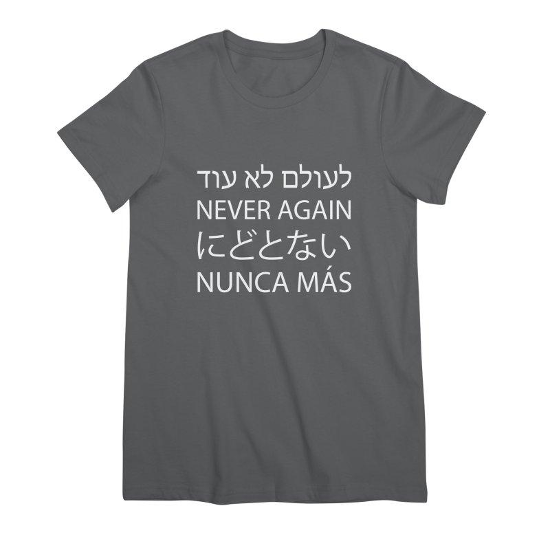 NEVER AGAIN - white text Women's Premium T-Shirt by MicheleJaquis's Artist Shop