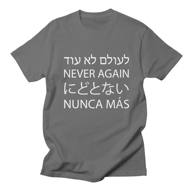 NEVER AGAIN - white text Women's Regular Unisex T-Shirt by MicheleJaquis's Artist Shop
