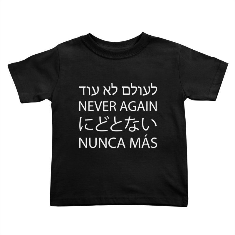 NEVER AGAIN - white text Kids Toddler T-Shirt by MicheleJaquis's Artist Shop