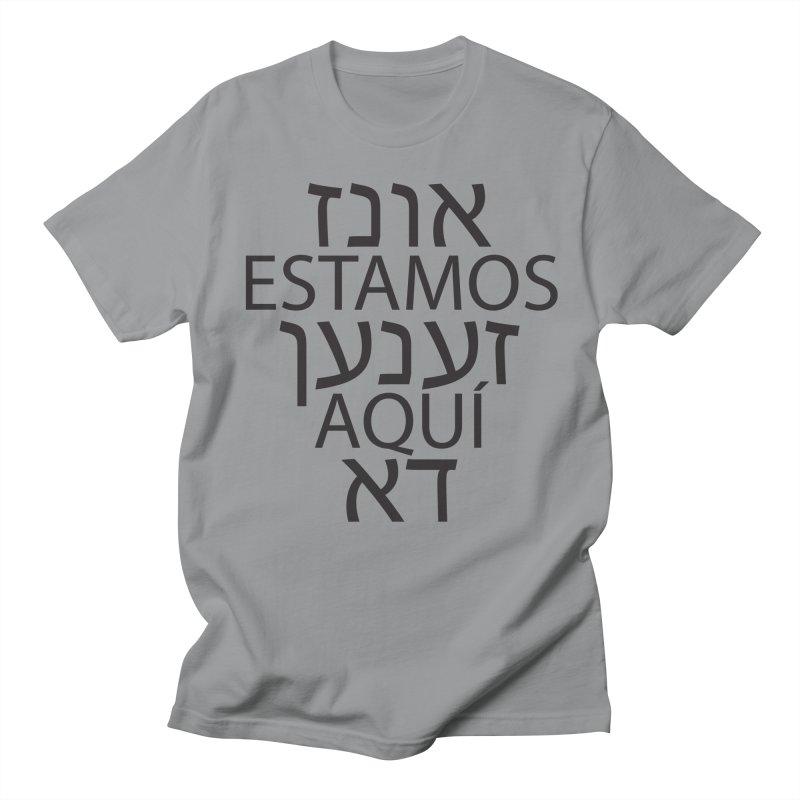 WE ARE HERE - black text Women's Regular Unisex T-Shirt by MicheleJaquis's Artist Shop