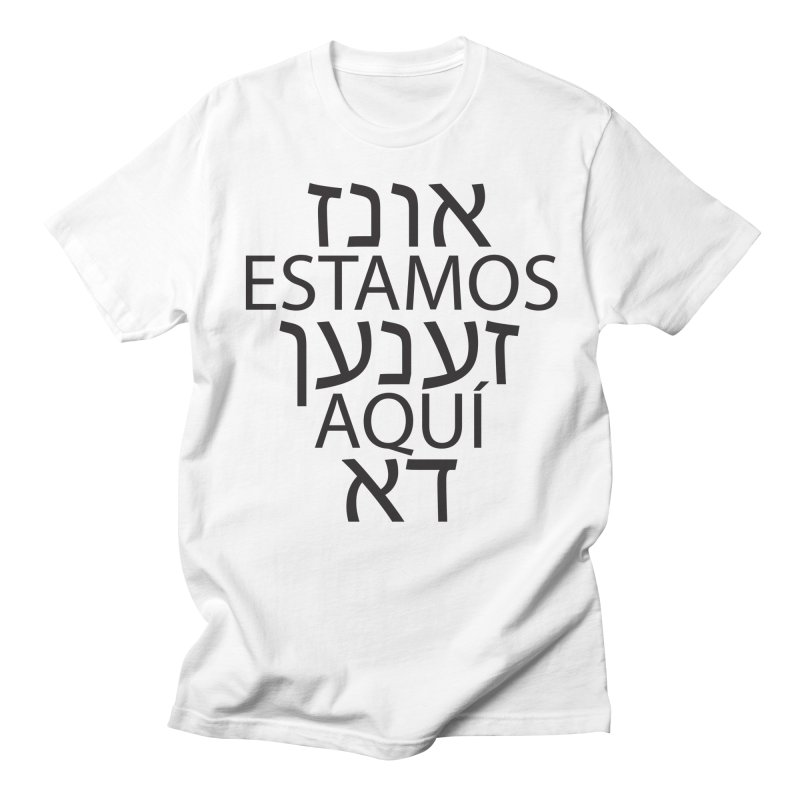 WE ARE HERE - black text Men's Regular T-Shirt by MicheleJaquis's Artist Shop