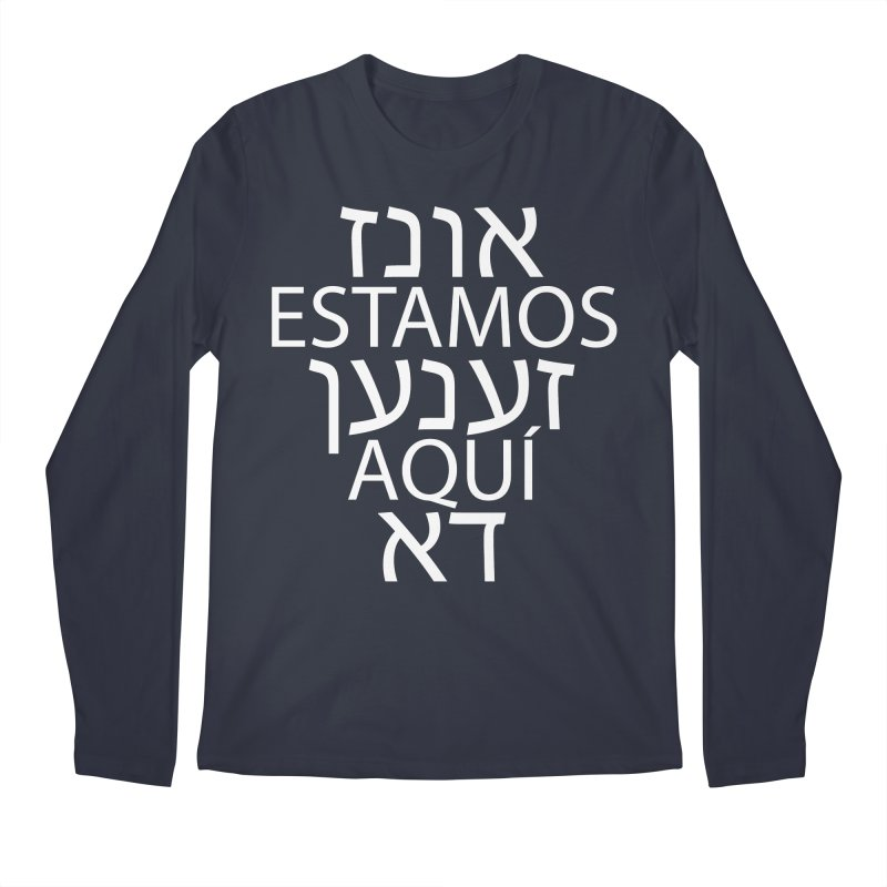 WE ARE HERE - white text Men's Regular Longsleeve T-Shirt by MicheleJaquis's Artist Shop