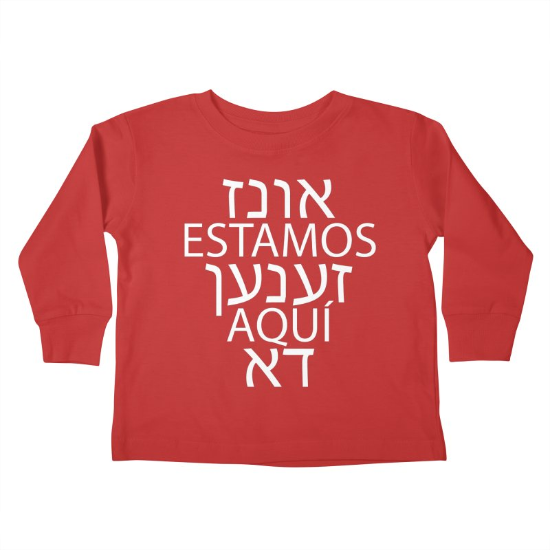 WE ARE HERE - white text Kids Toddler Longsleeve T-Shirt by MicheleJaquis's Artist Shop
