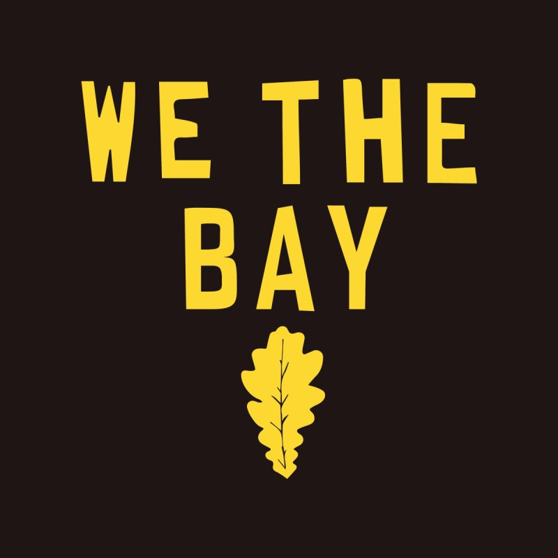 We The Bay Women's T-Shirt by Mike Hampton's T-Shirt Shop