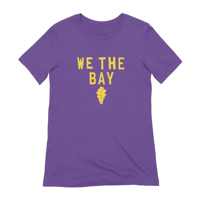 We The Bay Women's Extra Soft T-Shirt by Mike Hampton's T-Shirt Shop