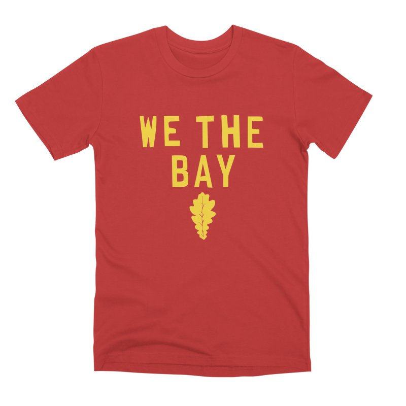 We The Bay Men's Premium T-Shirt by Mike Hampton's T-Shirt Shop