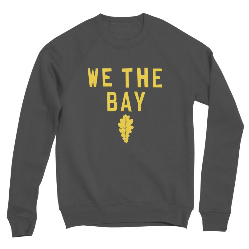 We The Bay Men's Sponge Fleece Sweatshirt by Mike Hampton's T-Shirt Shop