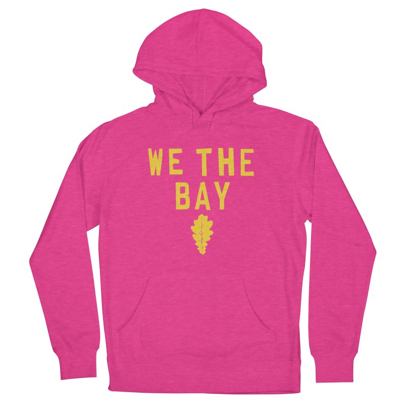 We The Bay Women's French Terry Pullover Hoody by Mike Hampton's T-Shirt Shop