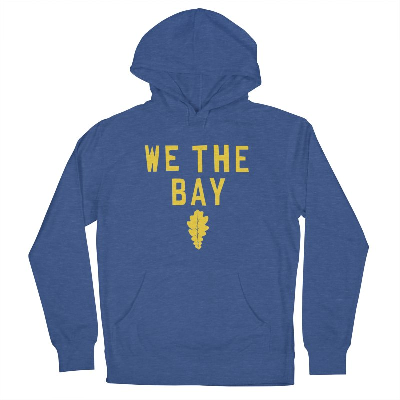 We The Bay Men's Pullover Hoody by Mike Hampton's T-Shirt Shop