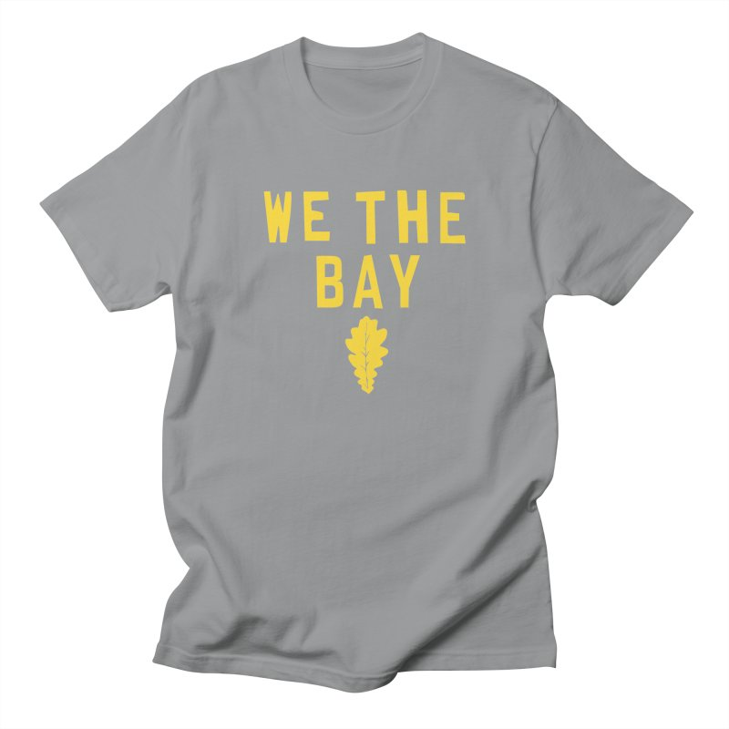 We The Bay Women's Regular Unisex T-Shirt by Mike Hampton's T-Shirt Shop