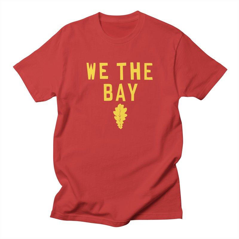 We The Bay Women's Regular Unisex T-Shirt by Mike Hampton's T-Shirt Shop